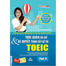 TEST-GIVING HABIT AND TIPS FOR AVOIDING TOEIC TESTS TRAPS - PART 5